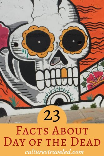 To save these 23 Facts about Day of the Dead, save it to Pinterest!